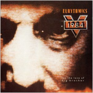 Visual Album Review: Eurythmics – 1984 (For the Love of Big Brother)